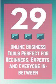 29 Online Business Tools Perfect for Everyone