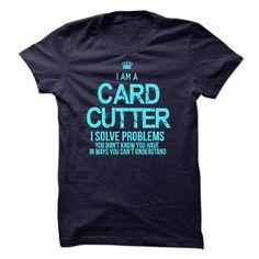 I am a Card Cutter - #tshirt feminina #hoodie quotes. GET IT => https://www.sunfrog.com/LifeStyle/I-am-a-Card-Cutter.html?68278