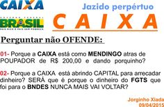 A propaganda da CAIXA é prova CABAL da EMINENTE falência por isso Dilma quer PRIVATIZAR.