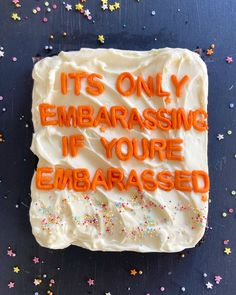 Attention Seeking Behavior, Funny Doodles, Funny Cake, Orange Aesthetic, Text Pictures, The Duff, Food Photography, Birthday Parties, Bakery