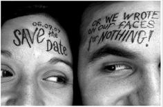 We wrote on our faces save-the-dates | Offbeat Bride