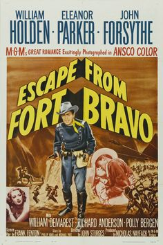 Fort Bravo - Escape from Fort Bravo - 1953 - John Sturges