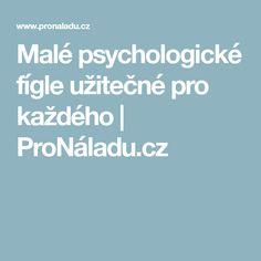 Malé psychologické fígle užitečné pro každého | ProNáladu.cz