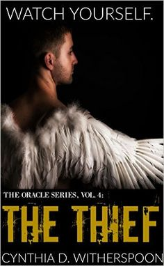 Amazon.com: The Thief (The Oracle Series Book 4) eBook: Cynthia D. Witherspoon: Kindle Store