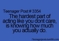 <3 Sign Quotes, Funny Quotes, Teenage Post, You Dont Care, Word 3, Teen Life, Teen Posts, More Words, Smile Because