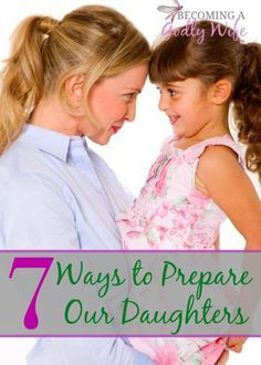 Here are 7 ways to help teach our daughters about beauty and to prepare them for the world who would prefer to tear them down.