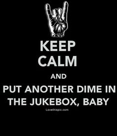 Keep Calm Put dime in the jukebox baby quote keep calm keepcalm rocknroll joan jett jukebox