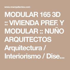 MODULAR 165 3D :: VIVIENDA PREF. Y MODULAR :: NUÑO ARQUITECTOS Arquitectura / Interiorismo / Diseño Almoradí / Murcia / Águilas