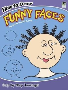 How to Draw Funny Faces (Dover How to Draw) by Barbara Soloff Levy