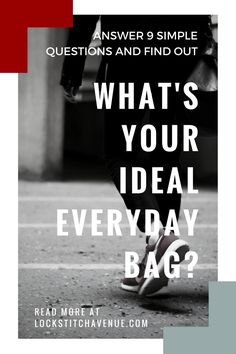 Find out what your ideal everyday bag is, answer 9 simple questions. Plus our best tips. Click through and find out