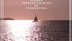 10 cosas que no puedes perderte en Formentera