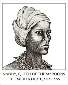 Nanny of The Maroons,  Jamaica, West Indies