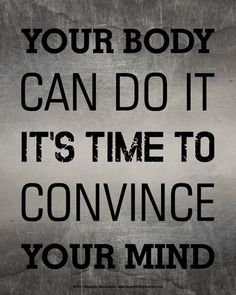 Your Body Can Do It Convince Your Mind Motivational Quote 8 x 10 Sport Poster Print