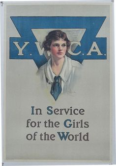 A striking image of a young girl under the YWCA symbol. Done by Neysa M. McMein, one of the few women artists who actually served at the front in France during WWI, and who would become a world class women's portrait painter in the 1920s.