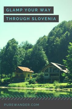Luxury camping in Slovenia is the best way to explore this natural beauty of a place. | Luxury glamping Europe | Summer Trips Europe | Slovenia travel tips | Travel to Europe with Friends | slovenia outside Ljubljana