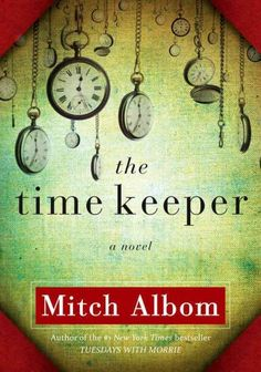 The time keeper by Mitch Albom. Given one last chance at redemption, Father Time, the inventor of the world's first clock, must teach two earthly people the true meaning of time – a journey that leads him to a teenage girl who is about to give up on life and a wealthy businessman who wants to live forever.