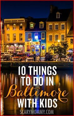 Planning a family trip to Baltimore, Maryland? Get great tips and ideas for things to do with the kids in Scary Mommy's travel guide!  summer | spring break | vacation | parenting advice