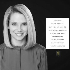 I helped build Google but I dont like to rest on my laurels. I think the most interesting thing is what happens next. Marissa Mayer __ Turning around a technology company is considered rare but Marissa Mayer is a woman who triumphed over such a challenge. Mayer became widely known when she was appointed CEO of Yahoo! in 2012 at the age of 37 and played a part in increasing stock prices all while being pregnant with her son. Prior to Yahoo! she led the development of a number of...