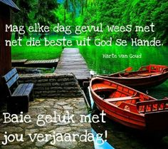 Mag elke dag gevul wees met net die beste uit God se hande. Best Birthday Wishes Quotes, Birthday Qoutes, Birthday Card Messages, Happy Birthday Wishes Cards, Happy Birthday Meme, Happy Birthday Pictures, Happy Birthday Sister, Birthday Greetings, 50 Birthday