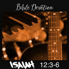 """Bible Devotion: Isaiah 12:3-6NIV  With joy you will draw water from the wells of salvation. In that day you will say: """"Give praise to the Lord, proclaim his name; make known among the nations what he has done, and proclaim that his name is exalted. Sing to the Lord, for he has done glorious things; let this be known to all the world. Shout aloud and sing for joy, people of Zion, for great is the Holy One of Israel among you.""""   #bible #devotion #bibledevotion"""