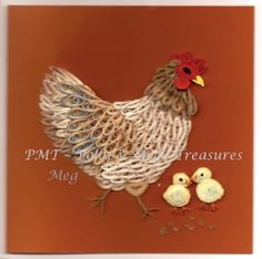 Quilled card: Chook with her chickens.