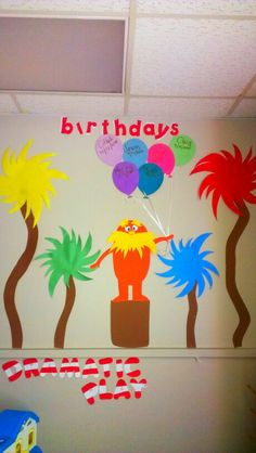 Dr seuss Lorax Birthday Bulletine board...  dr seuss classroom theme