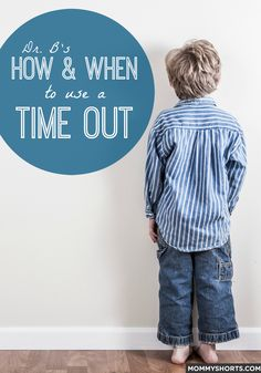 Expert Advice on How and When to Use a Time Out for Your Kid