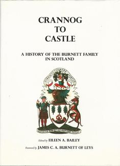 Crannog to Castle: A History of the Burnett Family in Scotland by Burnett, Charles John: Near Fine Hardcover Limited Edition, Signed by Author(s) Cairngorms National Park, Book Lists, New Books, Scotland, This Book, Castle, Author, Spaces, History