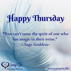 A wonderful quote from Sage Goddess! Have a blissful Thursday everyone :) Wonder Quotes, Happy Thursday, Sage, Bliss, Spirit, Thoughts, Sayings, Salvia, Lyrics