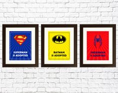 ADOPTION GIFT - Superheros: Superman was adopted, Batman was adopted, and Spiderman was adopted prints.
