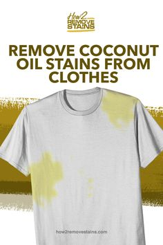 How to Remove Coconut Oil Stains from Clothes - Cocunut Oil, Stain On Clothes, Dishwashing Liquid, Oil Stains, Remove Stains, Cleaning Tips, Coconut, People, Mens Tops