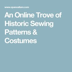 An Online Trove of Historic Sewing Patterns & Costumes