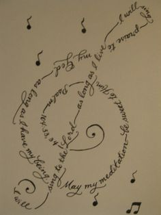 My best friend should get this as a tattoo! <3 Psalms 104 : 33-34