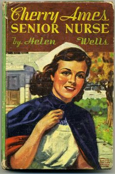 "Cherry Ames, Senior Nurse, 1944, (Cherry Ames # 2). Helen Wells. Illustrated by Ralph Crosby Smith. Grosset & Dunlap. Cherry confronts tough decisions about her future responsibilities as a nurse during wartime as she completes her final year of training. ""I still don't know what being a senior is,"" she thought, ""but I never expected it to include rabbits and a pint-size gypsy and that extraordinary young doctor and—and now, adopting people!"" — From Cherry Ames, Senior Nurse."