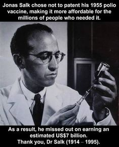 Jonas Salk chose not to patent his 1955 polio vaccine, making it more affordable for the millions of people who needed it. Random Science Facts, Fun Facts, Jonas Salk, Hot Hair Colors, Today In History, Faith In Humanity Restored, The Millions, Body Image, How To Stay Healthy