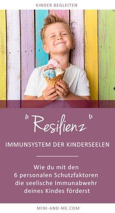 Resilienz bei Kindern: Wie die 6 Schutzfaktoren die seelische Immunabwehr fördern (Teil 2 von 3) via @miniandmeblog
