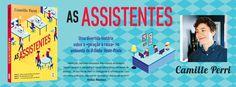Sinfonia dos Livros: Novidade TopSeller | As Assistentes | Camille Perr...