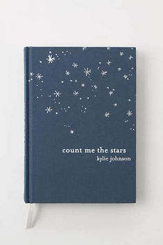 Count Me The Stars / poems by Kylie Johnson