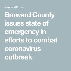 Broward County issues state of emergency in efforts to combat coronavirus outbreak Emergency Response Team, Public Service Announcement, Broward County, Emergency Management, News Health, Effort