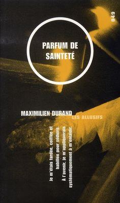 Parfum de sainteté, Maximilien Durand, éd. Les Allusifs