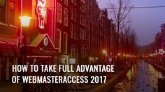 WebMasterAccess is one of the most important conferences for affiliates of 2017 What You Can Do, Take That, Amsterdam, Hold On, Canning, Blog, Pictures, Life, Photos
