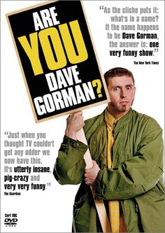 'Are You Dave Gorman?'