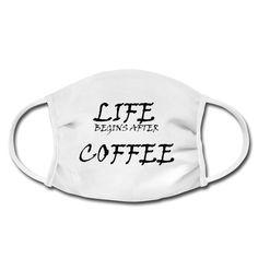Geschenke Shop | Kaffee Life begins after Coffee - Gesichtsmaske Baby Accessoires, Shops, Life, Kaffee, Gifts For Cats, Facial Masks, Men And Women, Ideas, Tents