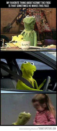 Always rep in the Kermit face.