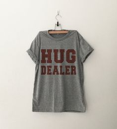 Hug Dealer Funny TShirt Tumblr Shirt Hipster Graphic by CozyGal