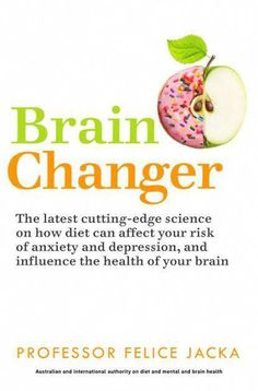 Brain Changer from Dymocks online bookstore. The Good Mental Health Diet. PaperBack by Felice Jacka Ketogenic Diet Meal Plan, Ketogenic Diet For Beginners, Diets For Beginners, Healthy Diet Plans, Good Healthy Recipes, Diet Meal Plans, Healthy Foods, Diet Recipes, Healthy Eating