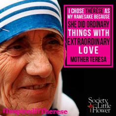 Mother Teresa chose her name because of St. Therese's abilities to love. Saint Teresa Of Calcutta, Selfless Love, Mom Prayers, Prayer Box, St Therese, Mother Teresa, Spiritual Life, Choose Me, Gratitude