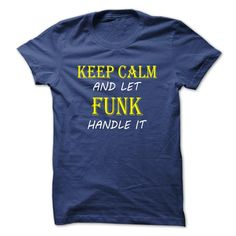[Cool shirt names] Keep Calm and Let FUNK Handle It TA  Coupon Best   Tshirt Guys Lady Hodie  SHARE and Get Discount Today Order now before we SELL OUT  Camping a vest thing you wouldnt understand name hoodie shirt hoodies calm and let funk handle it ta keep calm and let