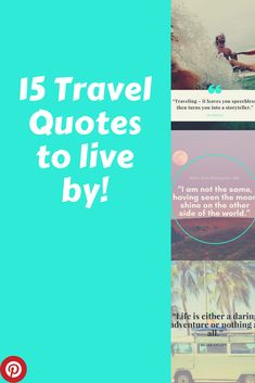 15 Travel Quotes to live by pin.jpg