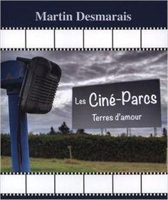 Les ciné-Parcs Terres d'amour: Amazon.ca: Martin Desmarais: Books Parcs, Books, Amazon, Earth, Livres, Livros, Amazons, Riding Habit, Book